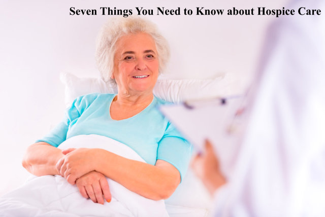 Seven Things You Need to Know about Hospice Care
